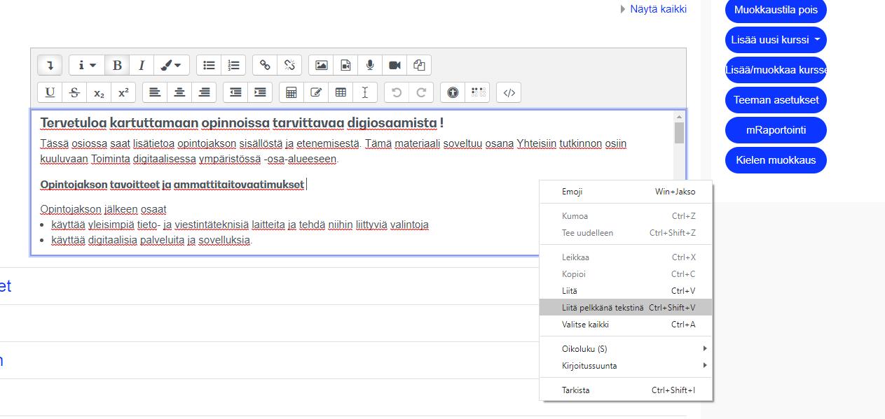 CTRL+SHIFT+V pikakomento liitä pelkkä teksti toiminnolle